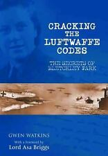 Cracking the Luftwaffe Codes: The Secrets of Bletchley Park-ExLibrary