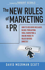 The New Rules of Marketing and PR: How to Use News Releases, Blogs,...