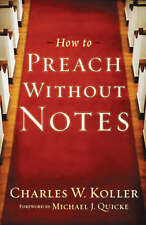 Koller  Charles W.-How To Preach Without Notes  Repack  BOOK NEW