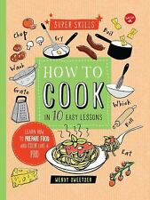 How to Cook in 10 Easy Lessons: Learn how to prepare food and cook like a pro (S