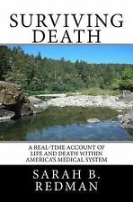 Surviving Death : A Real-Time Account of Life and Death Within America's...