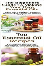 Essential Oils Box Set: Top Essential Oil Recipes and the Beginners Guide to...