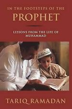 In the Footsteps of the Prophet: Lessons from the Life of Muhammad by...