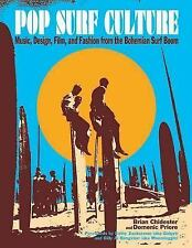 Pop Surf Culture: Music, Design, Film, and Fashion from the Bohemian S-ExLibrary
