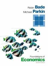 Foundations of Economics (7th Edition) by Bade, Robin; Parkin, Michael