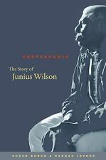 Unspeakable : The Story of Junius Wilson by Susan Burch and Hannah Joyner...