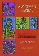 A Modern Herbal (Volume 1, A-H): The Medicinal, Culinary, Cosmetic and Economic