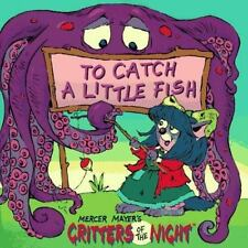 To Catch a Little Fish (Mercer Mayer's Critters of the Night) Mayer, Mercer Pap