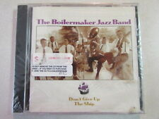 THE BOILERMAKER JAZZ BAND DON'T GIVE UP THE SHIP 10 TRK 1995 CD NEW STILL SEALED