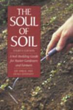 The Soul of Soil: A Soil-Building Guide for Master Gardeners and Farmers, 4th Ed