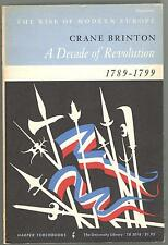 THE RISE OF MODERN EUROPE A DECADE OF REVOLUTION 1789-1799  BY CRANE BRINTON