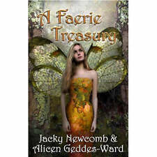 A FAERIE TREASURY  - Jacky Newcomb & Alicen Geddes-Ward -new