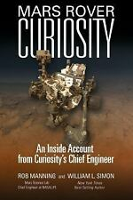 Mars Rover Curiosity : An Inside Account from Curiosity's Chief Engineer by Will