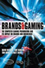 Brands and Gaming : The Computer Gaming Phenomenon and Its Impact on Brands...