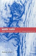 Wabi Sabi : The Japanese Art of Impermanence by Andrew Juniper (2003, Paperback)