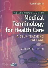An Introduction to Medical Terminology for Health Care: A Self-Teaching Package,