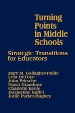 Middle School Administration Ser.: Turning Points in Middle Schools :...