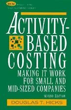 Activity-Based Costing:  Making it Work for Small and Mid-Sized Compan-ExLibrary