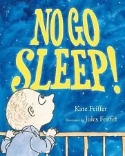 No Go Sleep! by Kate Feiffer (2012, Hardcover)