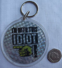 I`M WITH THIS IDIOT Vtg 70`s/80`s Large Holografic/Prismatic Keyring