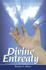 Divine Entreaty : Prayers for Public and Diverse Settings by Robert L. Menz...