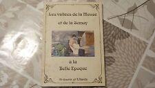 LES VALLEES DE LA MEUSE ET DE LA SEMOY A LA BELLE EPOQUE / GUERIN -HARDY / 1977
