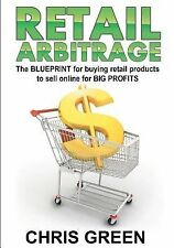 Retail Arbitrage: The Blueprint for Buying Retail Products to Resell Online, Chr
