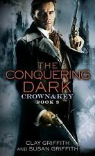 Crown and Key: The Conquering Dark: Crown and Key 3 by Susan Griffith and...