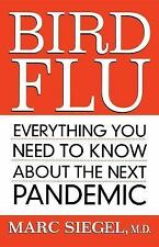 Bird Flu : Everything You Need to Know about the Next Pandemic by Marc Siegel...