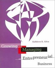 Growing and Managing an Entrepreneurial Business by Kathleen R. Allen (1998,...