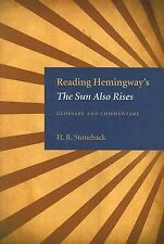 Reading Hemingway's the Sun Also Rises: Glossary and Commentary, Stoneback, H. R