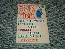 SO YOU'VE GOT A GREAT IDEA: How to Develop, Sell, Market, Cash 1986 STEVE FIFFER