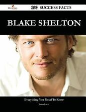 Blake Shelton 290 Success Facts - Everything You Need to Know about Blake...