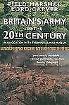 Britain's Army in the Twentieth Century : In Association with the Imperial...