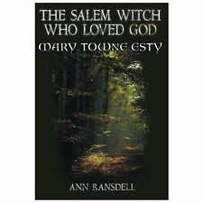 The Salem Witch Who Loved God : Mary Esty by Ann Ransdell (2013, Hardcover)