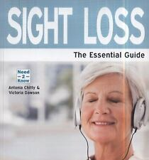 Sight Loss : The Essential Guide by Victoria Dawson and Antonia Chitty (2014,...