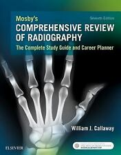 Mosby's Comprehensive Review of Radiography : The Complete Study Guide and...