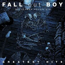 FALL OUT BOY - BELIEVERS NEVER DIE: THE GREATEST HITS: CD ALBUM (2009)