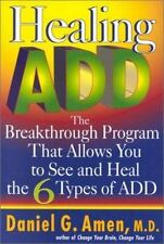 Healing ADD: The Breakthrough Program that Allows You to See and Heal the 6 Type
