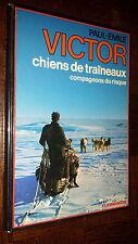 CHIENS DE TRAINEAUX - Compagnons du risque - Paul-Emile Victor 1986
