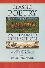 Classic Poetry: An Illustrated Collection Michael Rosen~Paul Howard Hardcover