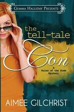 The Tell-Tale Con : A Rules of the Scam Mystery by Aimee Gilchrist (2013,...