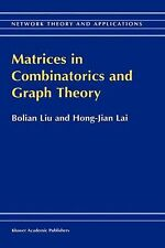 Network Theory and Applications Ser.: Matrices in Combinatorics and Graph...