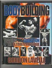 Bodybuilding Muscle Book/Arnold/Steve Reeves/Lee Haney by Gordon Lavelle 2011