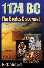 1174 Bc : The Exodus Discovered! by Rick Mercer (2013, Paperback)