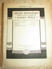 Antique Sheet Music Organ Repertory, By Harry Wall - 1938