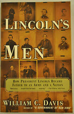 Lincoln's Men: How President Lincoln Became Father to an Army and a Nation by...