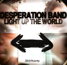 Desperation Band - Light Up The World CD 2009 Integrity Music ** MINT **