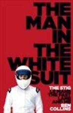 By Ben Collins: The Man in the White Suit: The Stig, Le Mans, the Fast Lane and