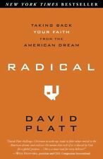 Radical: Taking Back Your Faith from the American Dream by David Platt, (Paperba